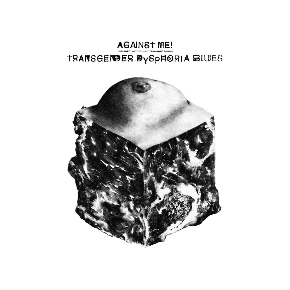 Against Me Transgender Dysphoria Blues.jpg
