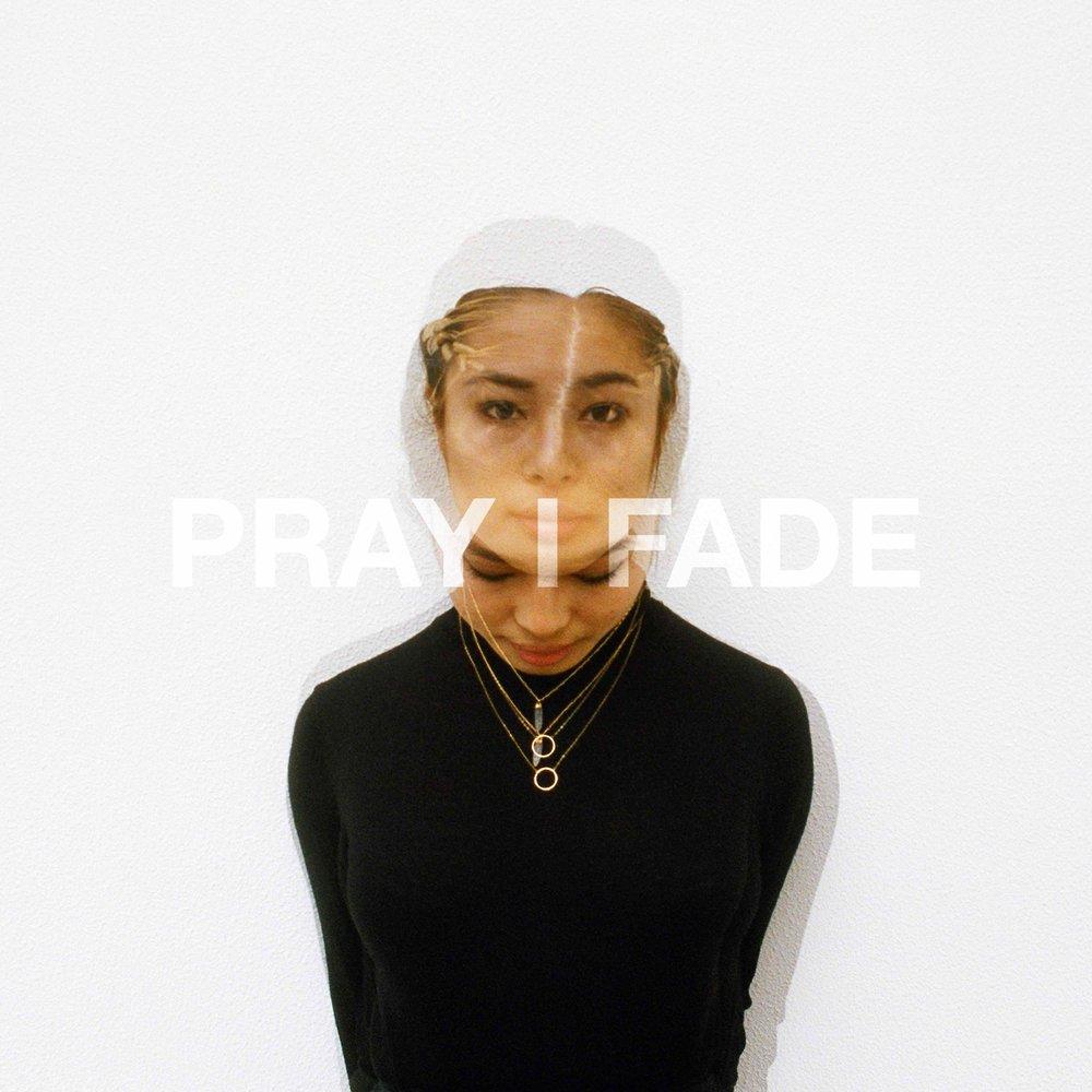 PRAY I FADE