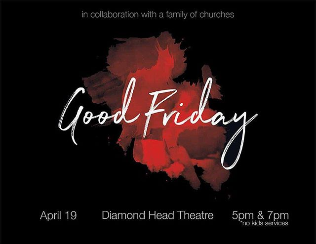 """""""He himself bore our sins"""" in his body on the cross, so that we might die to sins and live for righteousness; """"by his wounds you have been healed."""" (1 Peter 2:24)  Join us on Friday, April 19 at 5pm & 7pm to observe Good Friday together along with a family of churches at Diamond Head Theatre.  #impactfellowship #goodfriday"""