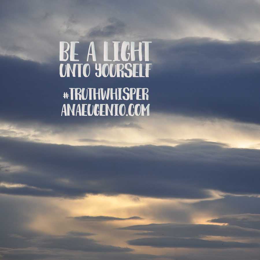 be-a-light-unto-yourself-truthwhisper-anaeugenio