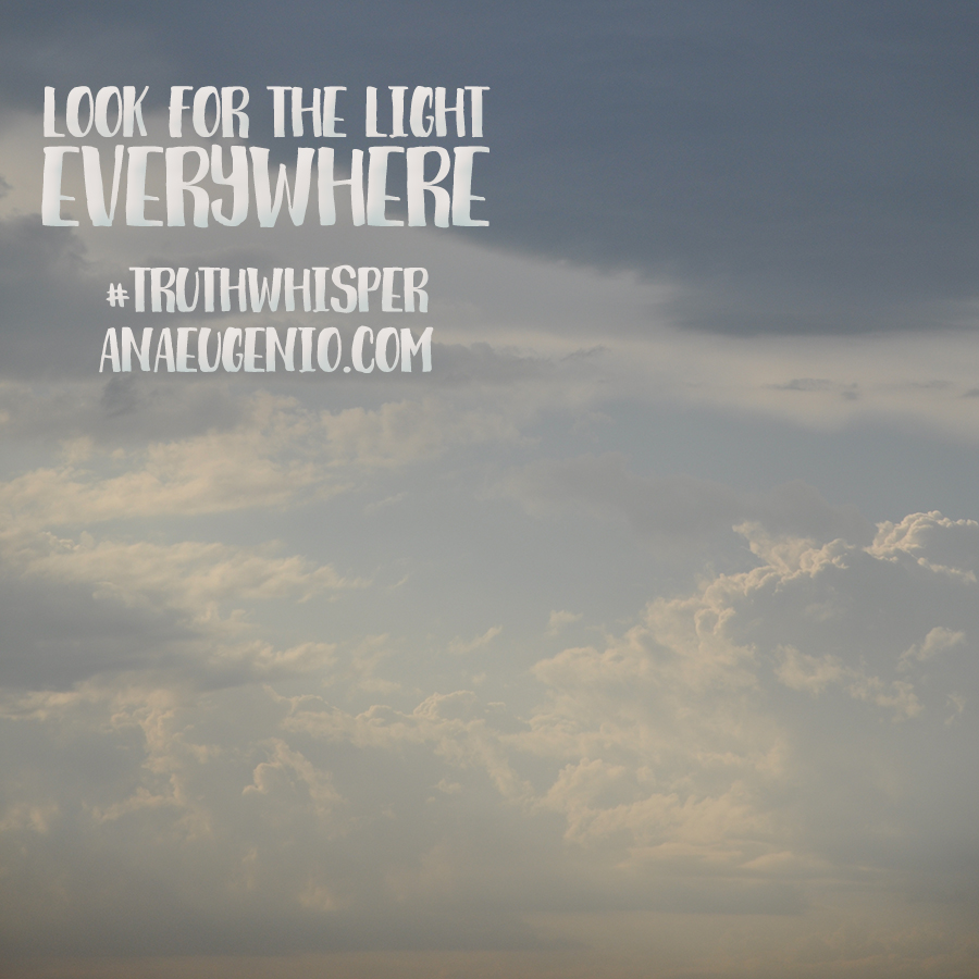 look-for-the-light-everywhere-truthwhisper-anaeugenio