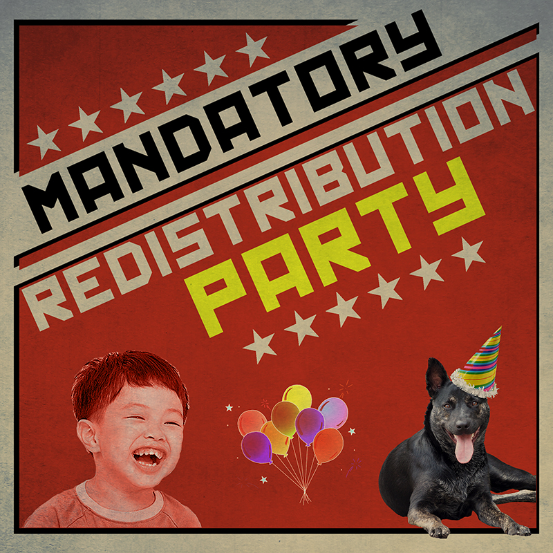 Mandatory-Redistribution-Party.jpg