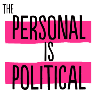 The Personal is Still Political.png