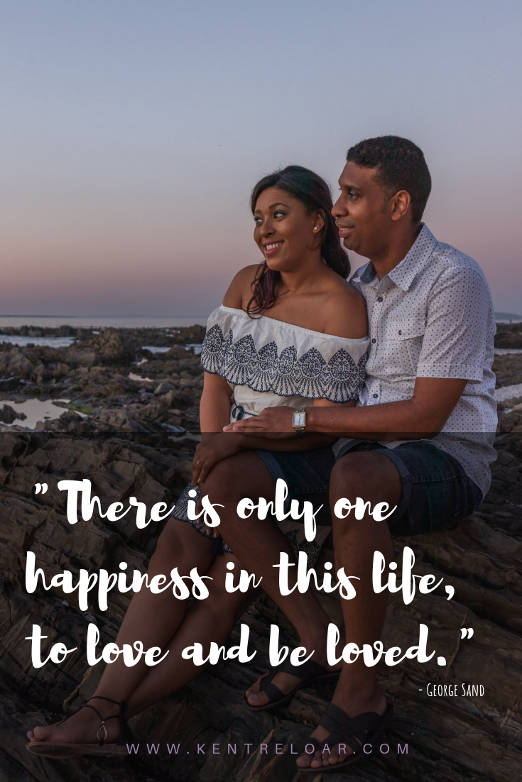 """There is only one happiness in this life, to love and be loved"" - George Sand"