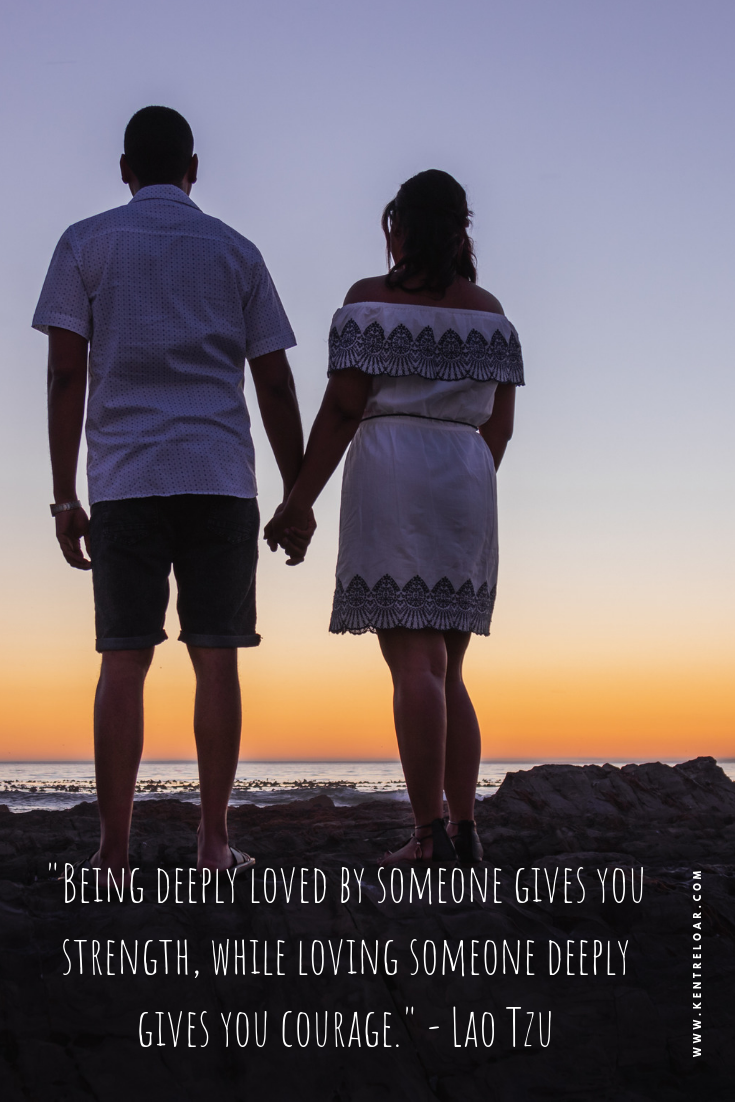 """Being deeply loved by someone gives you strength, while loving someone deeply gives you courage."" - Lao Tzu"