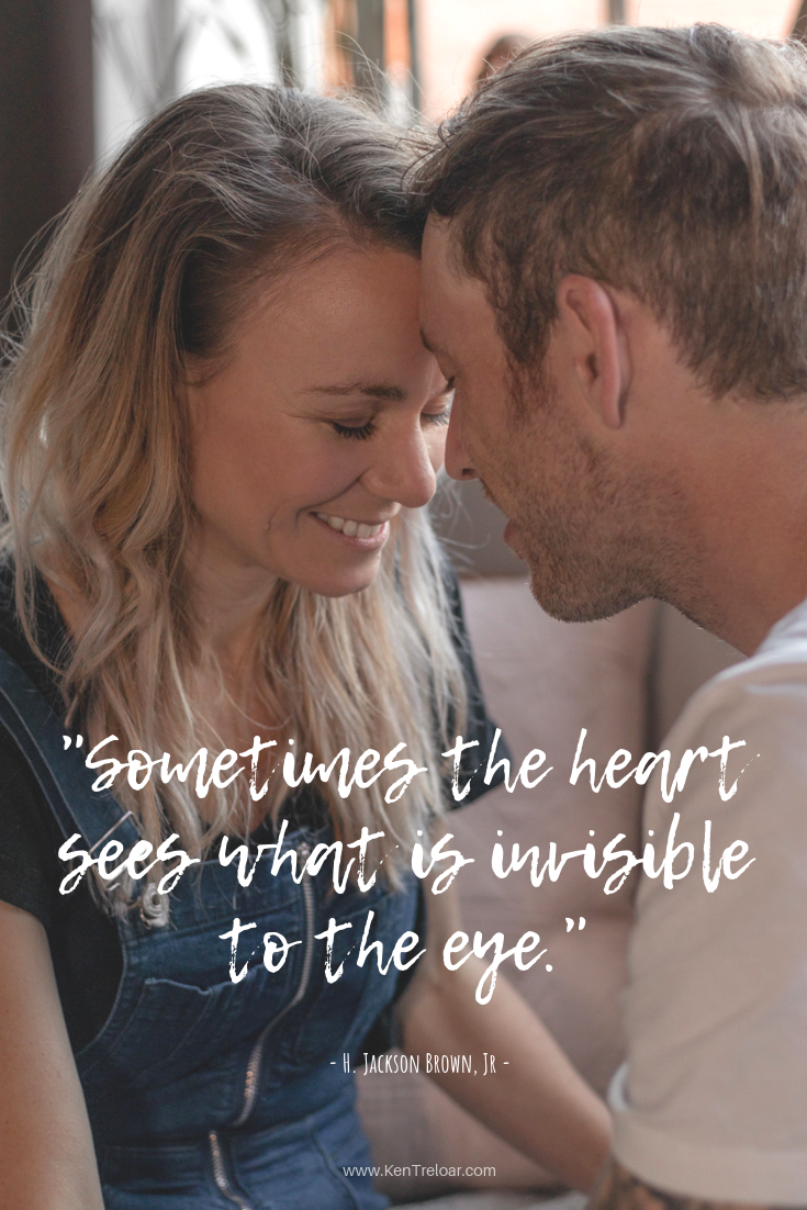 """Sometimes the heart sees what is invisible to the eye."" - H. Jackson Brown, Jr"