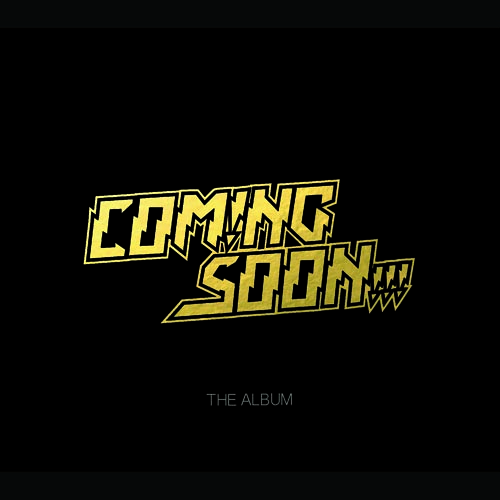2.Coming Soon - The Album (ArtWork) square.jpg