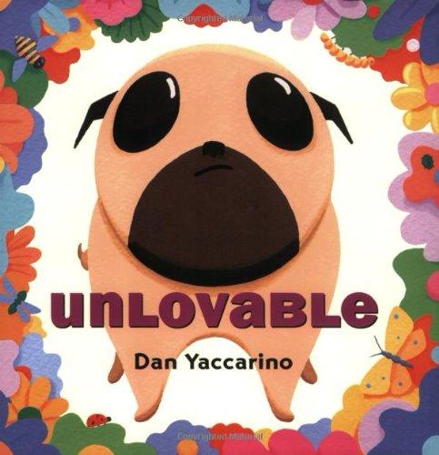 Unlovable    by Dan Yaccarino.