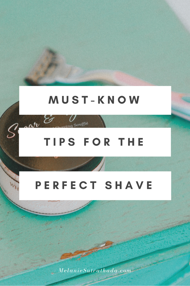 Melanie Sutrathada shares her must-know tips for a perfect shave..png