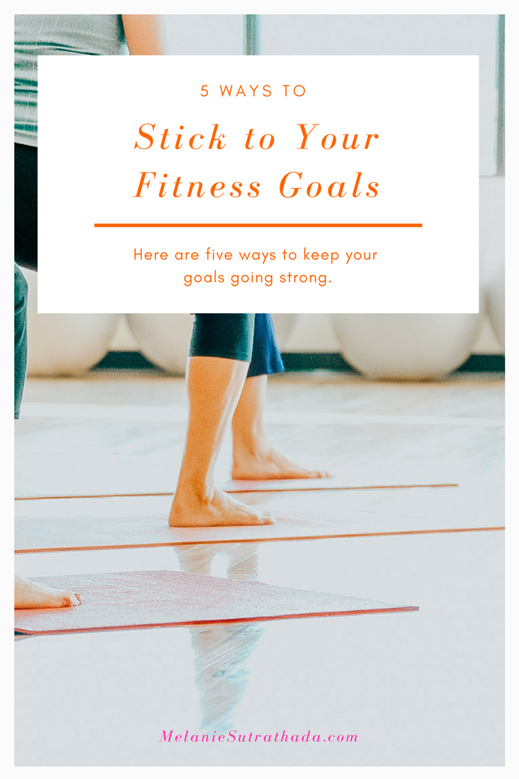 Melanie Sutrathada shares five ways to stick to your fitness goals..png