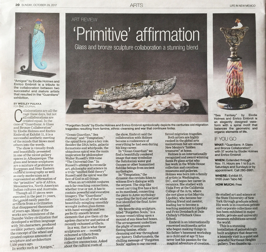 Primitive Affirmation, Glass and Bronze Sculpture Collaboration, a Stunning Blend:  Exhibition Review by Wesley Puulka, The Albuquerque Journal, Sunday October 29, 2017