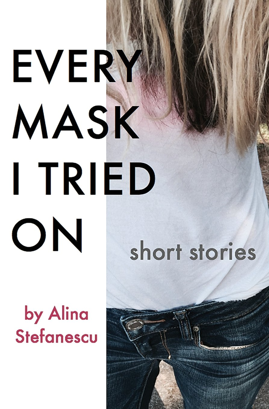 EVERY MASK I TRIED ON by Alina Stefanescu