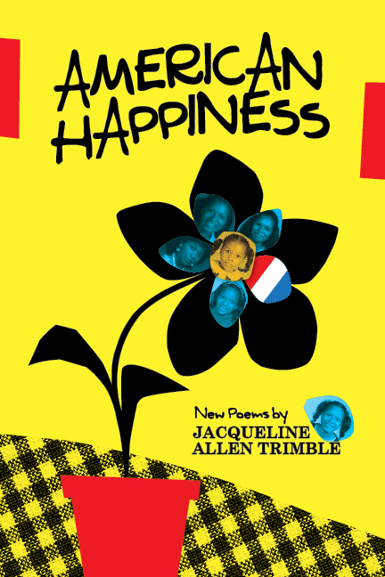 AMERICAN HAPPINESS by Jacqueline Allen Trimble