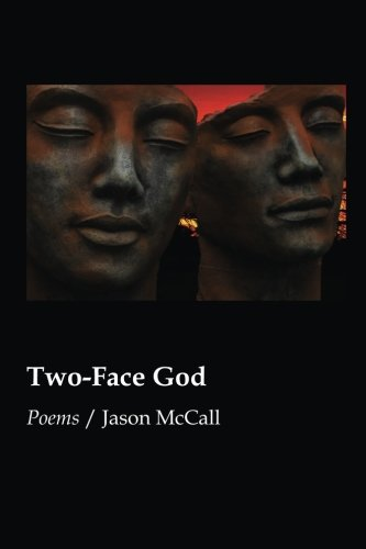 TWO-FACE GOD by Jason McCall