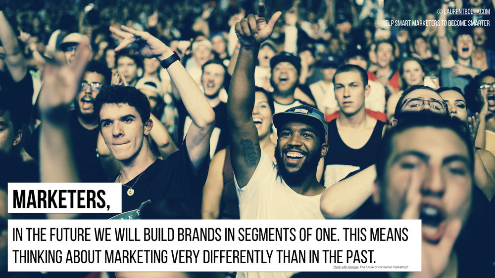 Marketers, In The Future We Will Build Brands in Segment of One