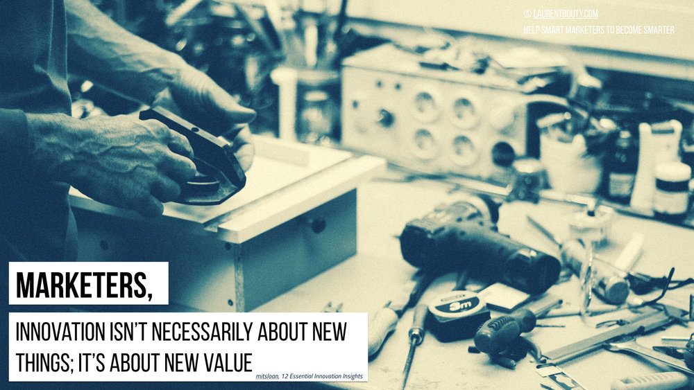 Marketers, Innovation is about Creating New Value