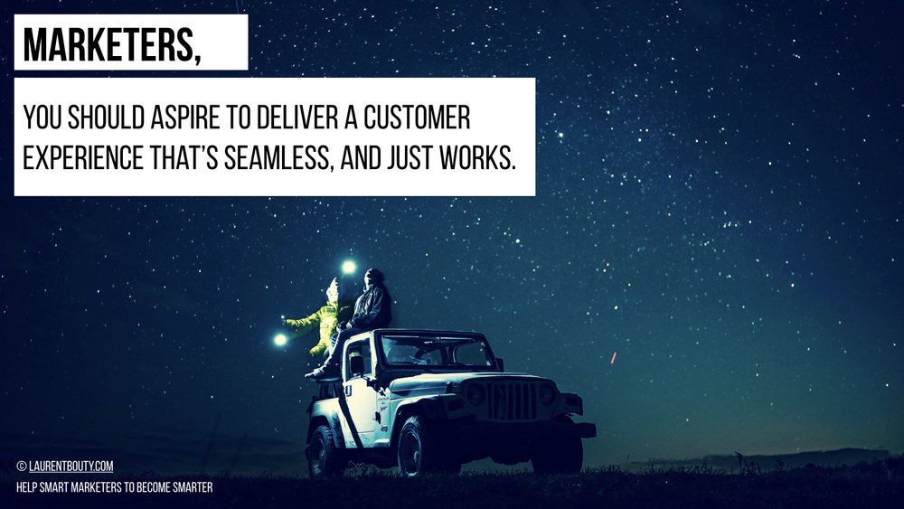 Marketers You Should Aspire To Deliver A Customer Experience That's Seamless