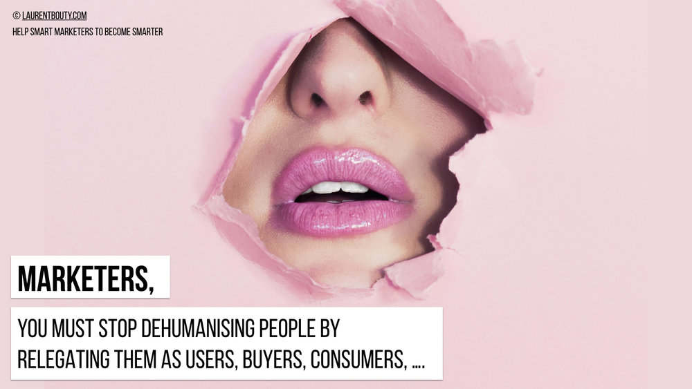 Marketers, You Must Stop Dehumanising People