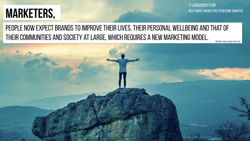 Marketers, People are expecting Meaningful Brands