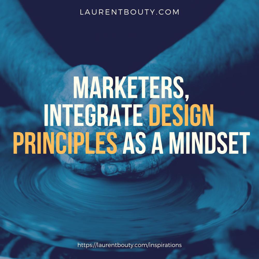 Laurent-Bouty-Marketers-Design-Principles-Mindset.png