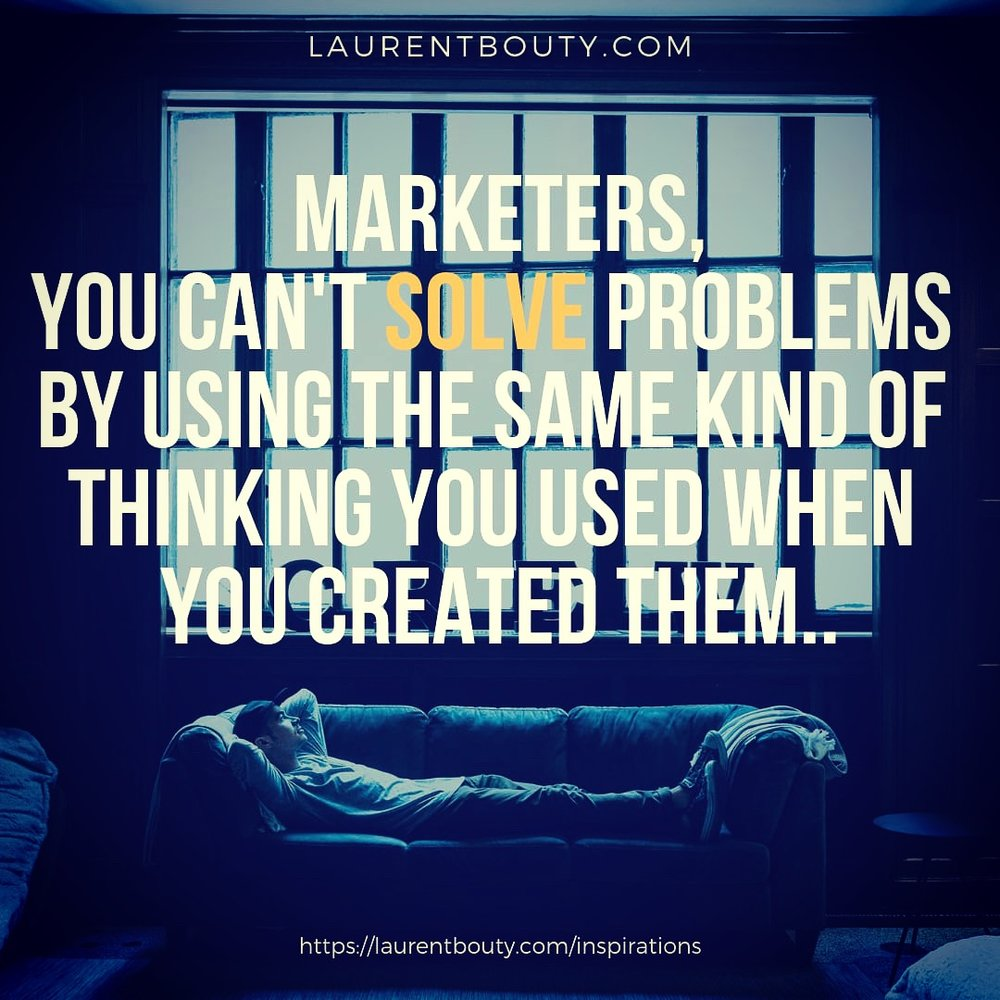 Marketers, you can't solve problem