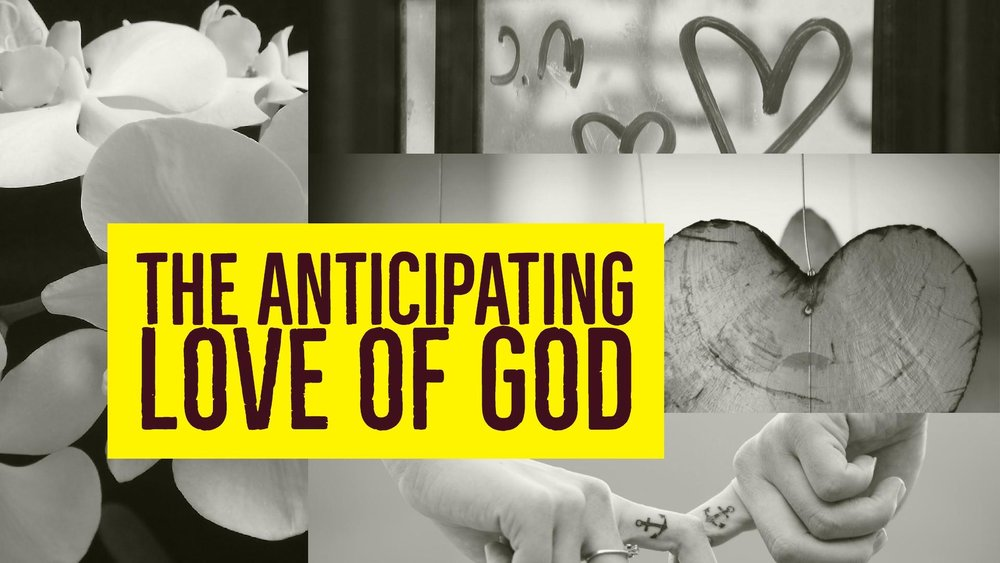 THe Anticipating Love of God Graphic.jpg