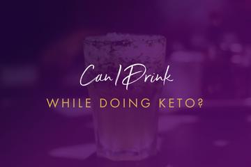 Drinking on Keto