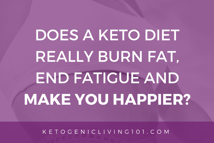 Does a Keto diet burn fat, end fatigue and make you happier_.png