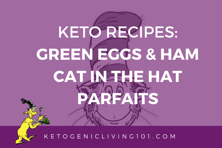 Keto Recipe: Green Eggs & Ham with Cat in the Hat Parfaits