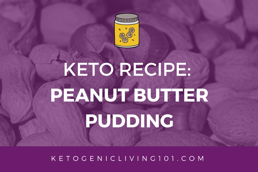 Keto Recipe: Peanut Butter Pudding