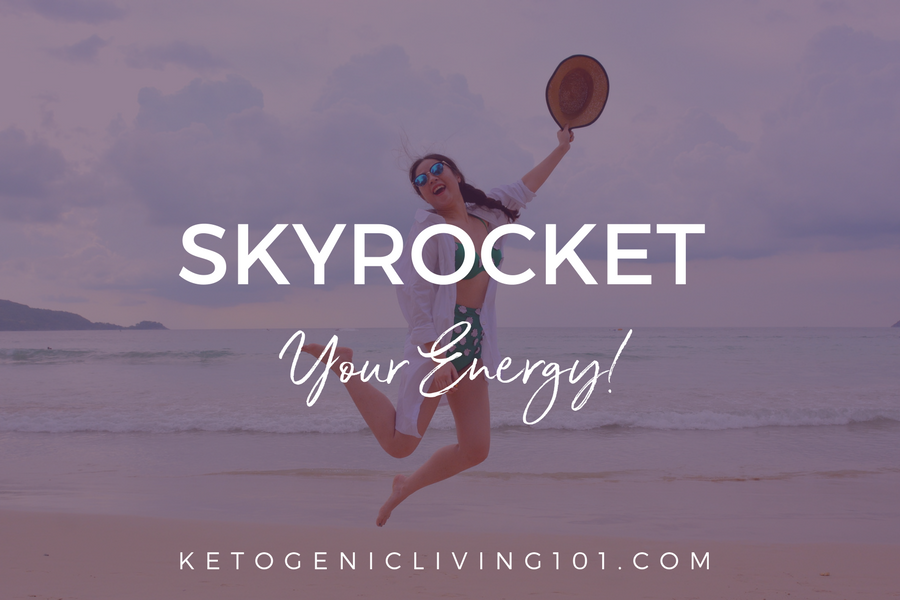 skyrocket your energy