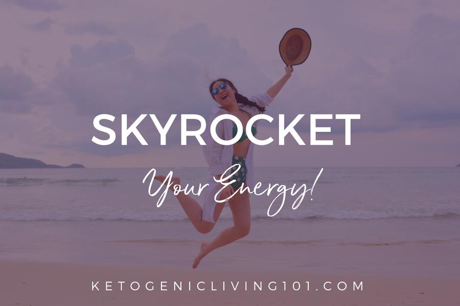 skyrocket your energy