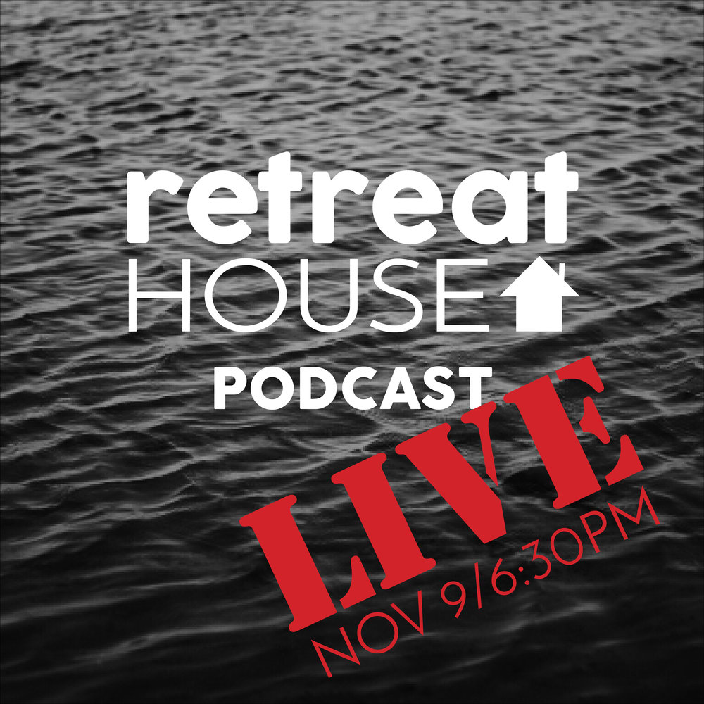 Retreat House Podcast Live.jpg