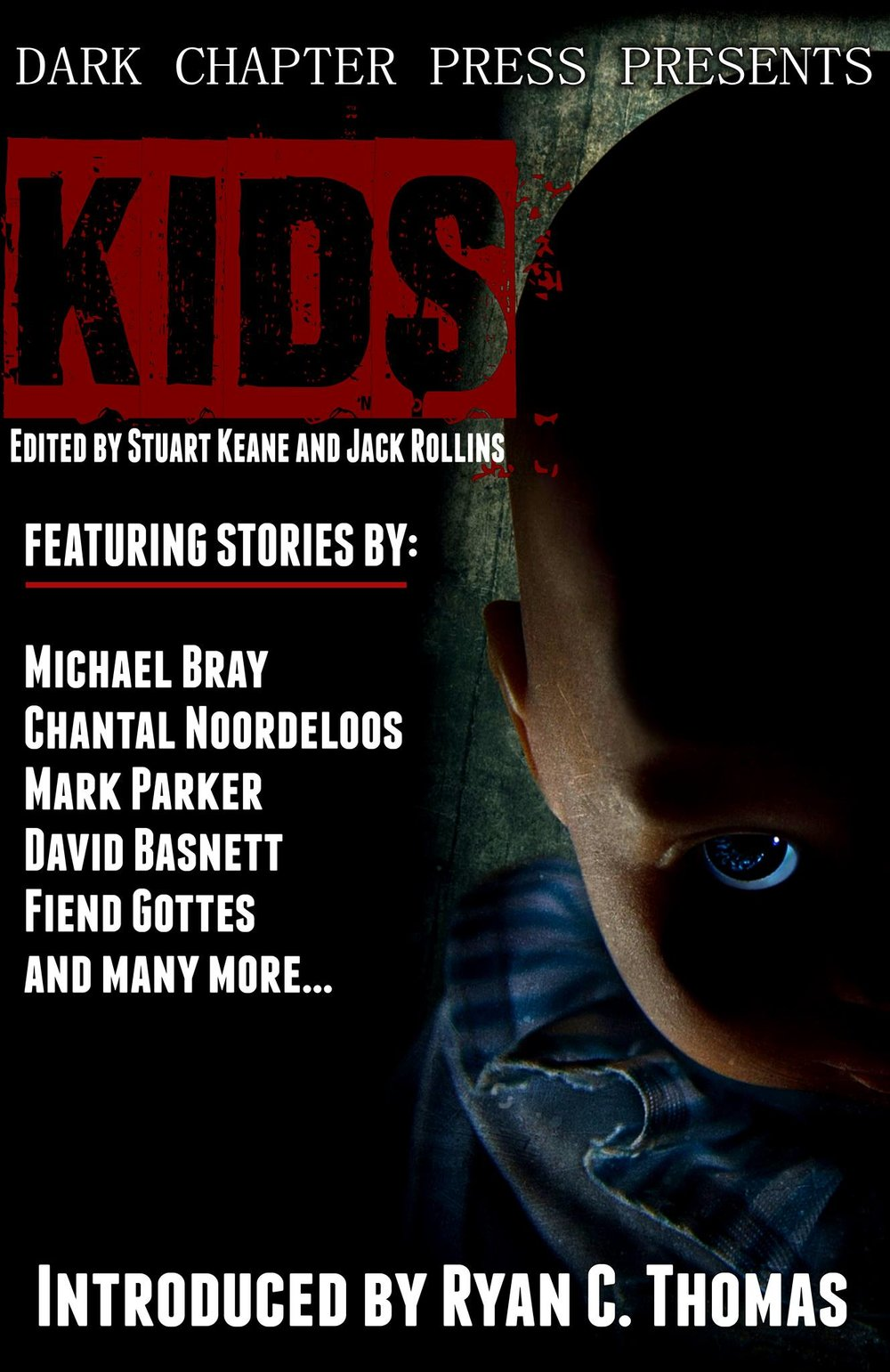 Kids, the wildly successful anthology of stories from Dark Chapter Press featuring a cast of the most menacing kids you could ever hope not to meet!