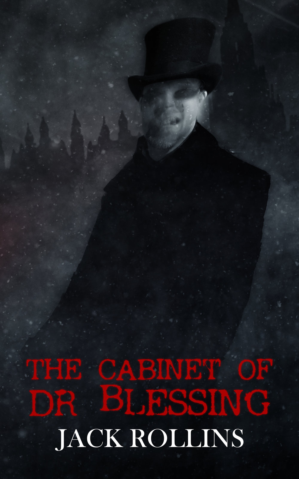The Cabinet of Dr Blessing, by Jack Rollins. Three gothic horror stories connect in an electrifying, authentic Victorian creep-fest.