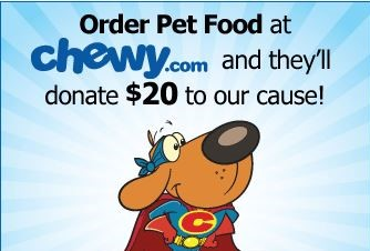 Chewy.com - For every new customer, Chewy will donate $20 to our cause!