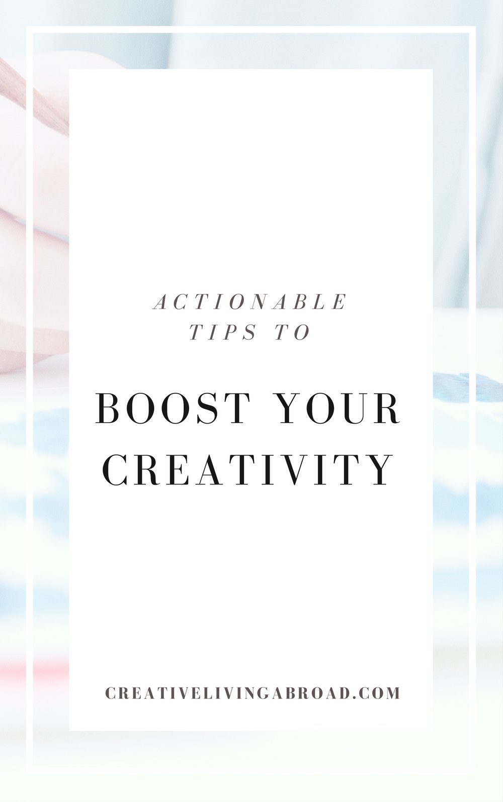 actionable tips to boost your creativity