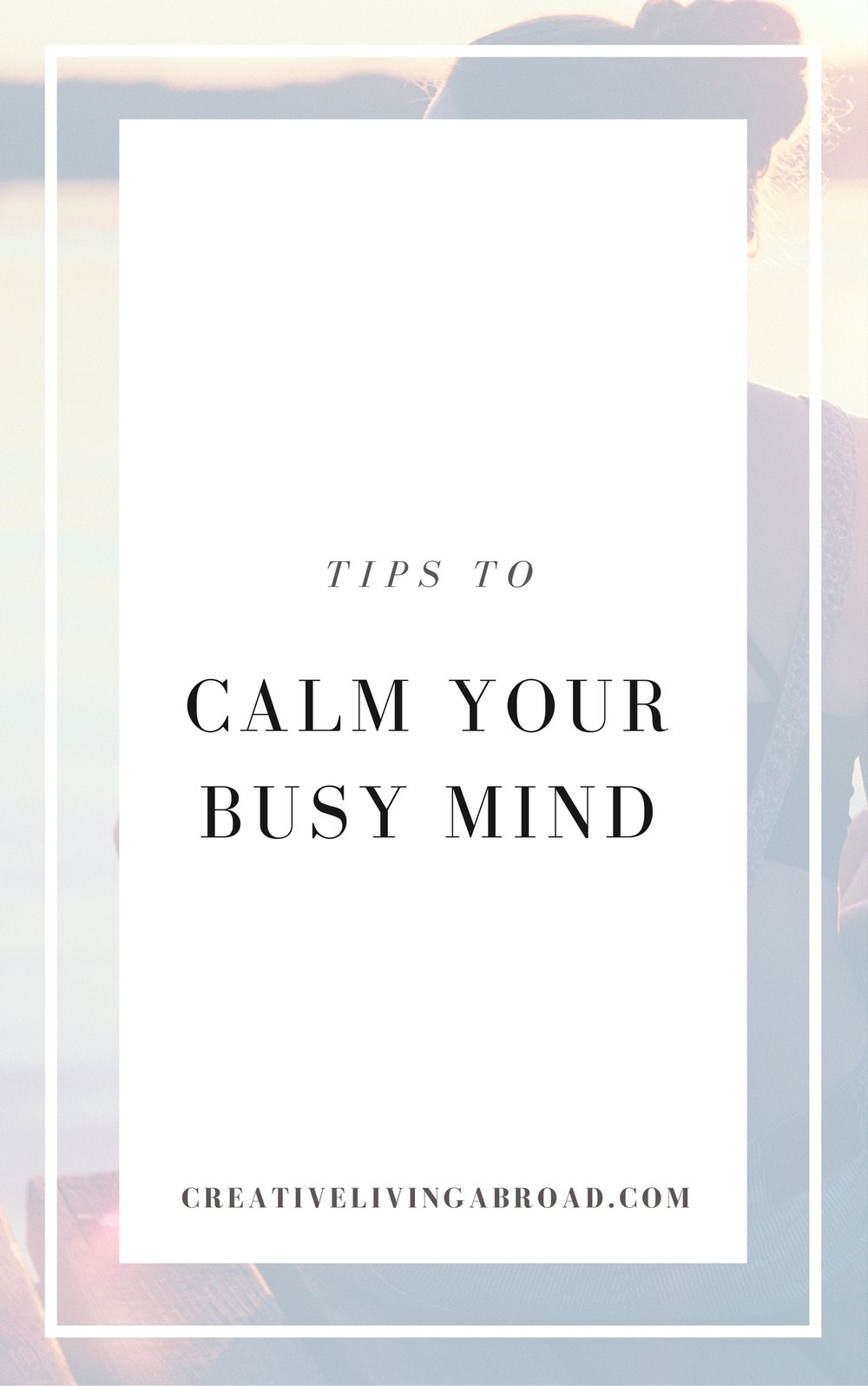 tips to calm your busy mind