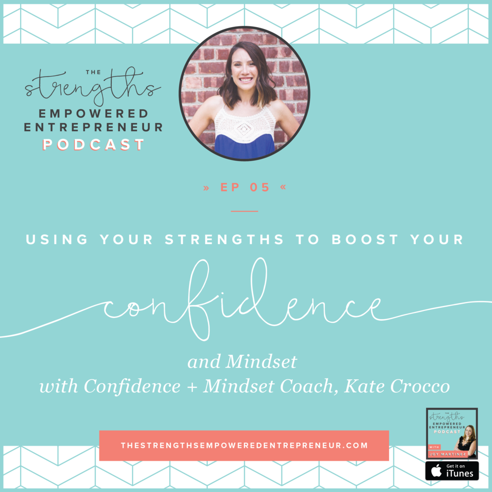 ep using your strengths to boost your confidence and mindset ep05 using your strengths to boost your confidence and mindset kate crocco