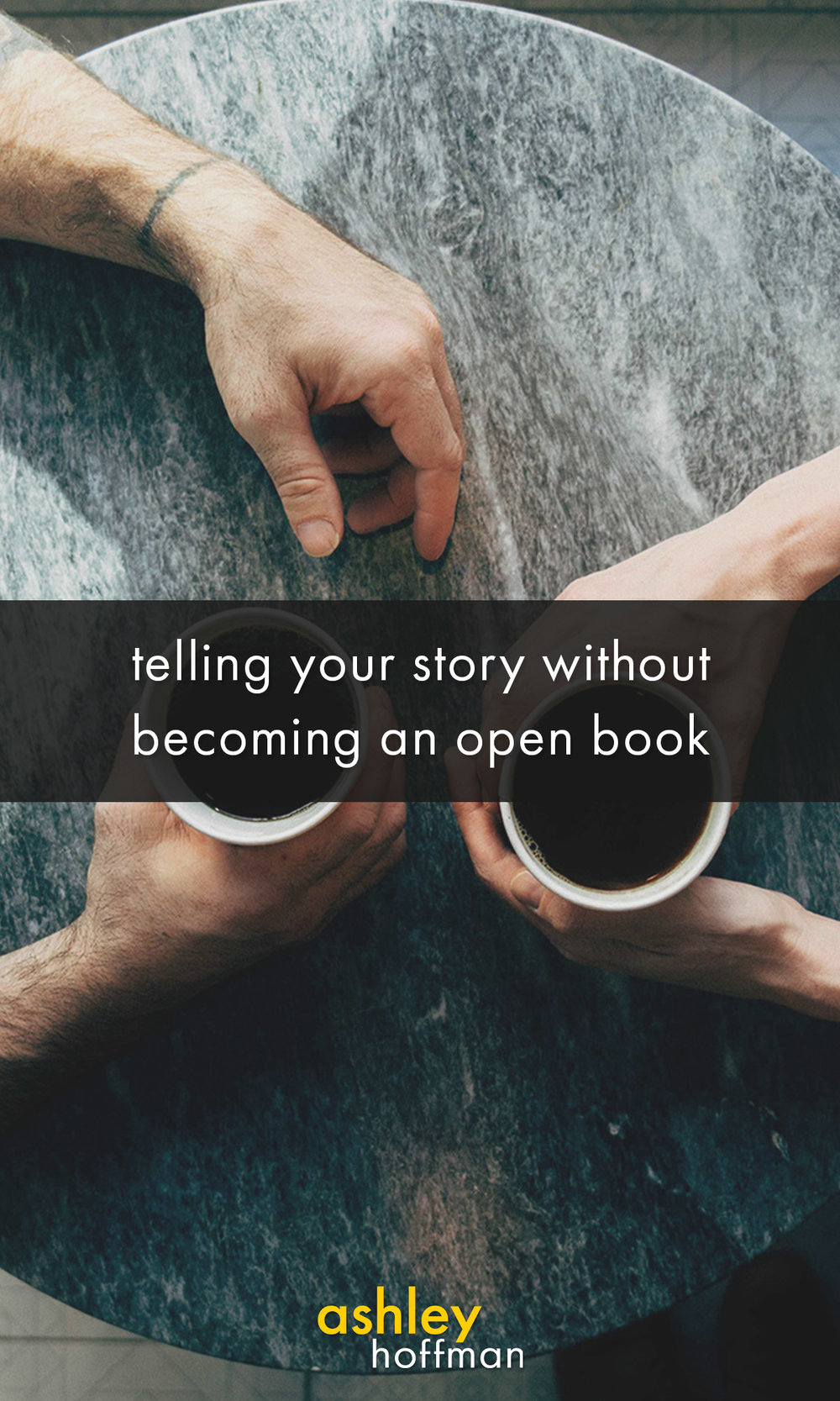 telling-your-story-without-becoming-an-open-book-pinterest.jpg