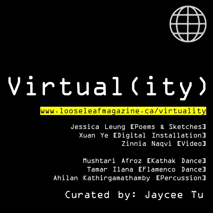 Virtual(ity)    July 15- August 31 with digital exhibit and panels     www.looseleafmagazine.ca/virtuality