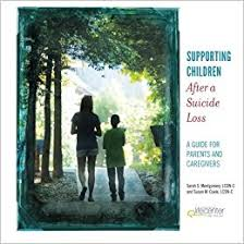 https://www.amazon.com/Supporting-Children-After-Suicide-Loss/dp/1508412995/ref=pd_sim_14_3?_encoding=UTF8&psc=1&refRID=0YDPK174FW92NYPTXNBC