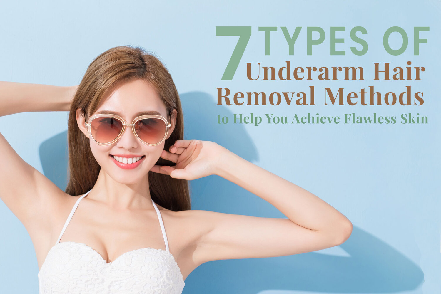7 Types Of Underarm Hair Removal Methods To Help You Achieve