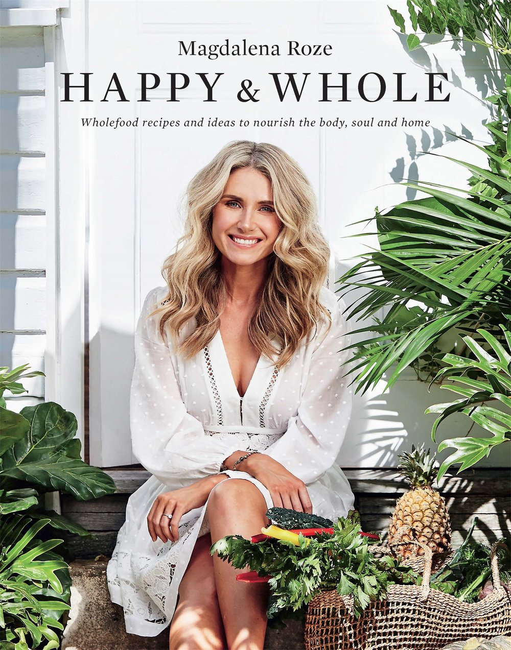 Magdalena Roze's new cook book, Happy and Whole.Image of book cover courtesy of Plum, photography by Rob Palmer.