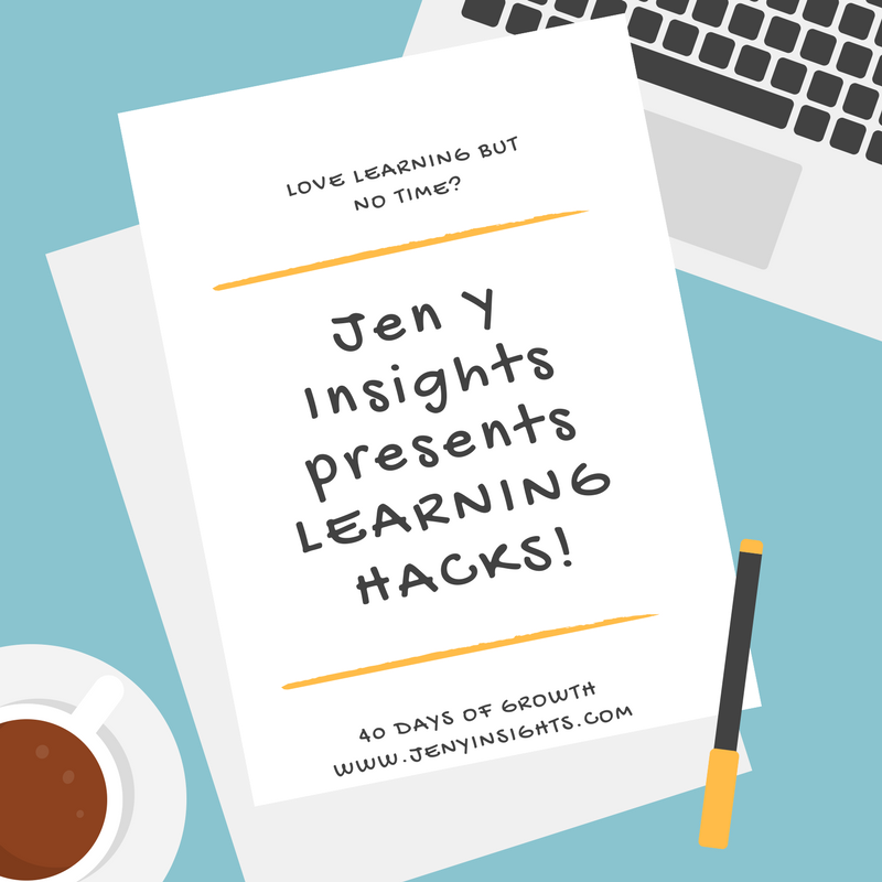 Jen Y Insights presents LEARNING HACKS.png