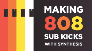 Making-808-Sub-Kicks-with-Synthesis_300x169.jpg