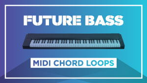 Midi-Chord-Loops_FUTURE-BASS_300x169.jpg
