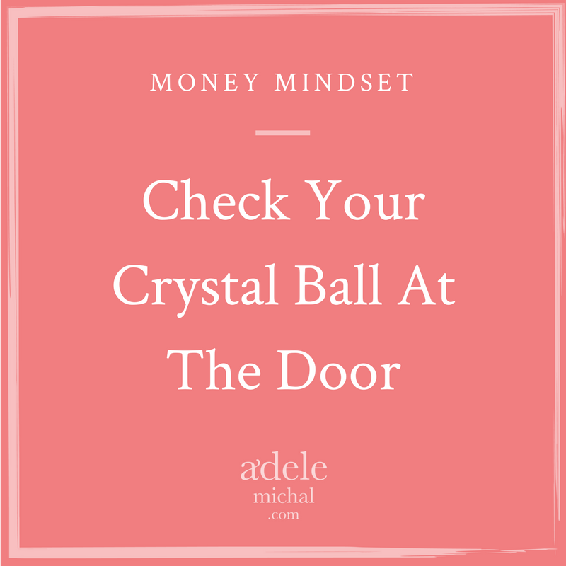 Check Your Crystal Ball At The Door
