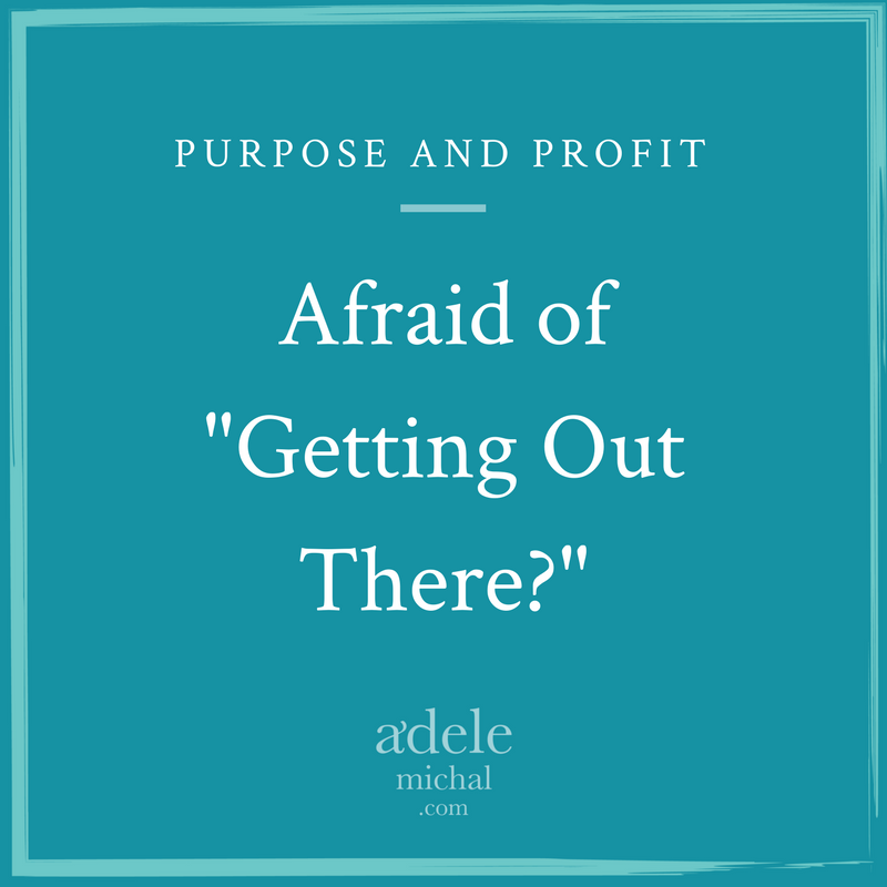 Afraid of Getting Out There?