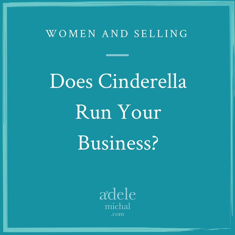 Does Cinderella Run Your Business?